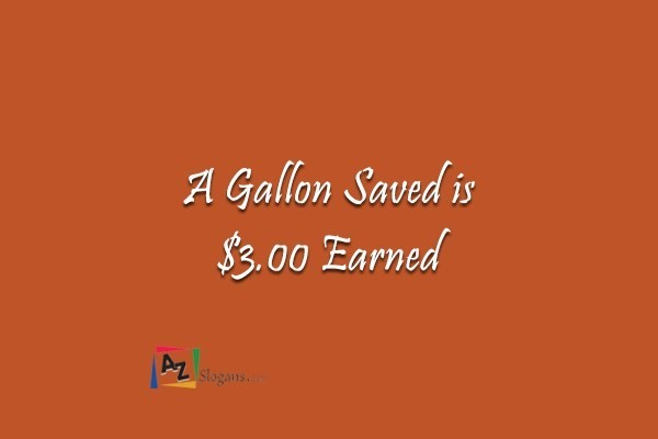 A Gallon Saved is $3.00 Earned