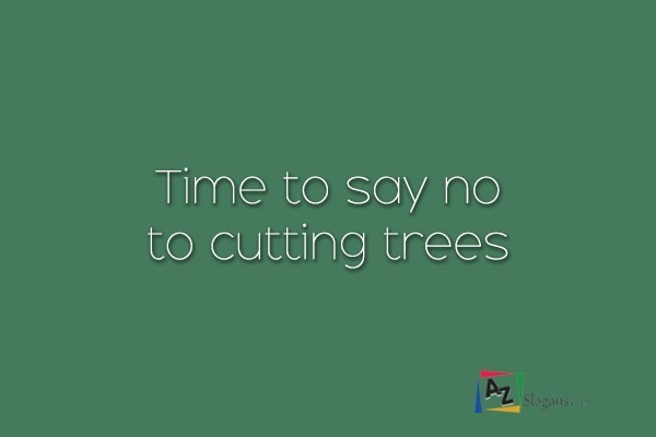 Time to say no to cutting trees