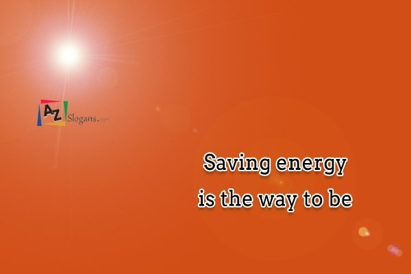 Saving energy is the way to be
