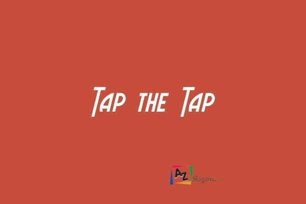 Tap the Tap