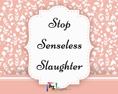Stop Senseless Slaughter