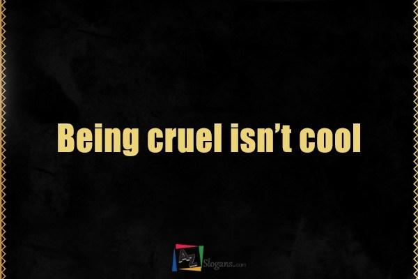 Being cruel isn't cool