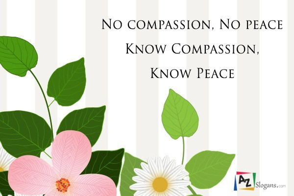 No compassion, No peace Know Compassion, Know Peace