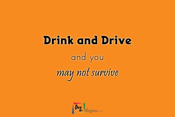 Drink and Drive and you may not survive