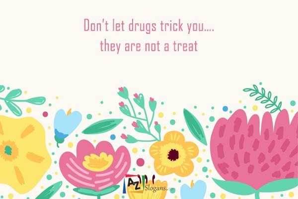 Don't let drugs trick you….they are not a treat