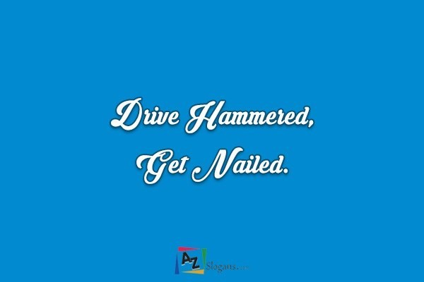Drive Hammered, Get Nailed.