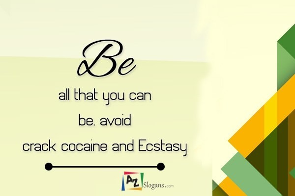 Be all that you can be, avoid crack cocaine and Ecstasy