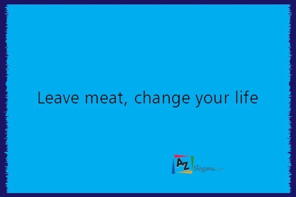 Leave meat, change your life