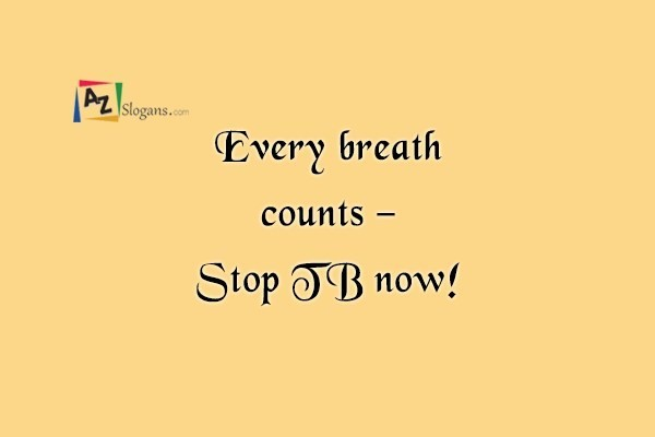 Every breath counts – Stop TB now!