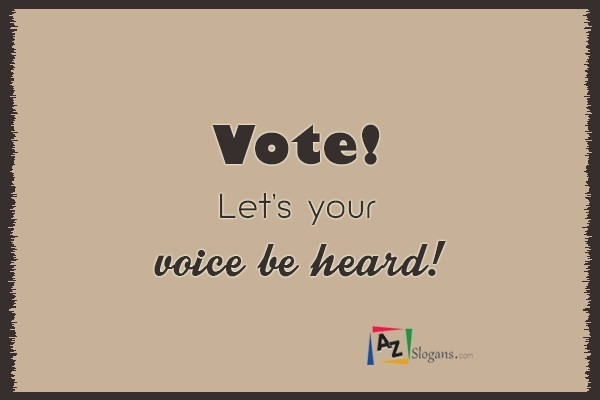 Vote! Let's your voice be heard!
