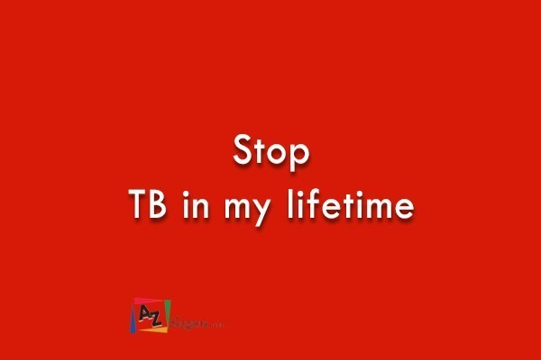 Stop TB in my lifetime