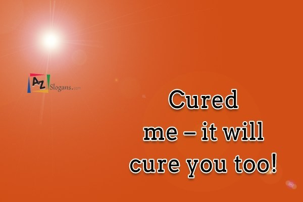 Cured me – it will cure you too!
