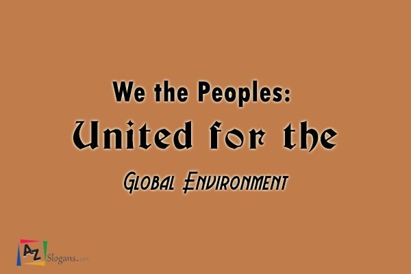 We the Peoples: United for the Global Environment