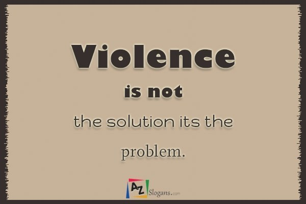 Violence is not the solution its the problem