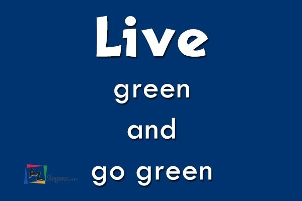 Live green and go green