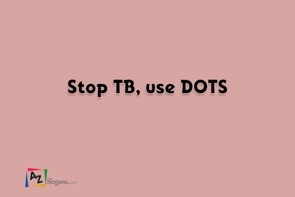 Stop TB, use DOTS