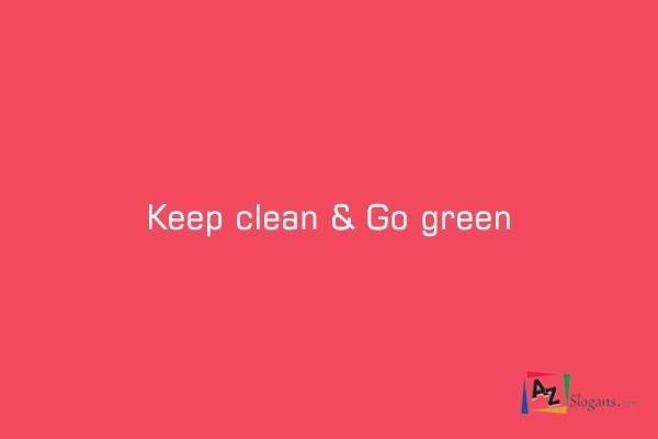 Keep clean & Go green