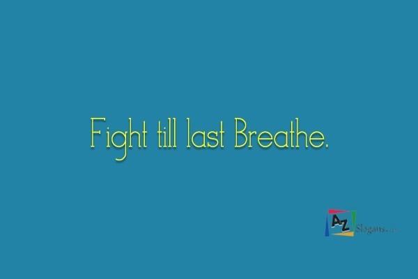 Fight till last Breathe