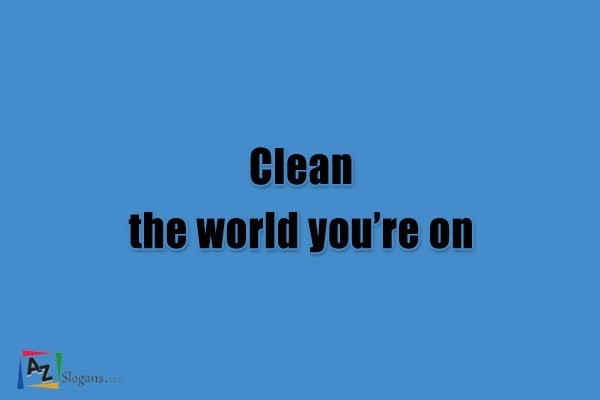 Clean the world you're on