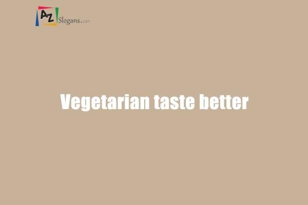 Vegetarian taste better