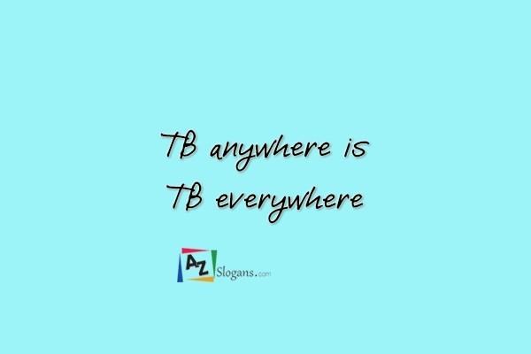 TB anywhere is TB everywhere