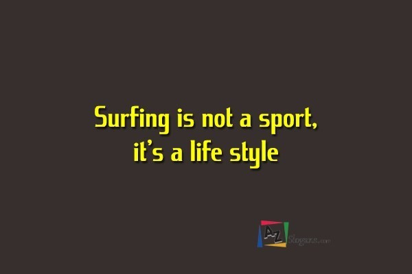 Surfing is not a sport, it's a life style