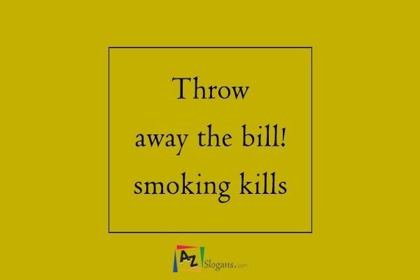 Throw away the bill! smoking kills