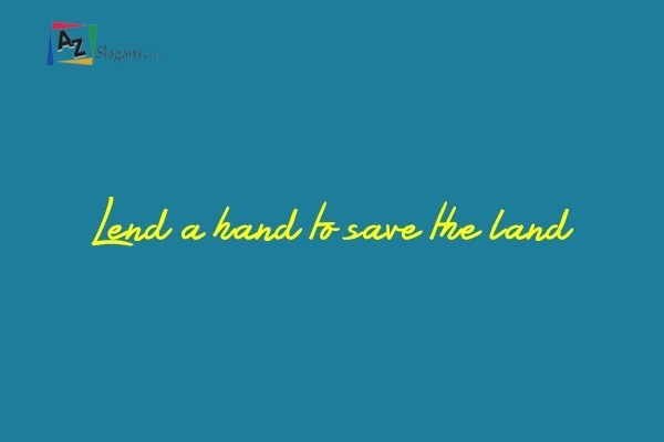 Lend a hand to save the land