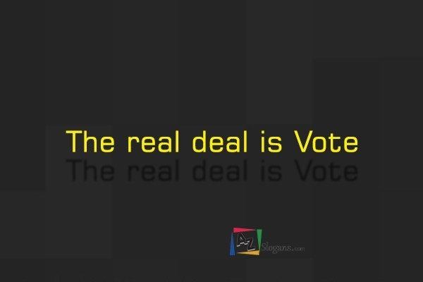 The real deal is Vote