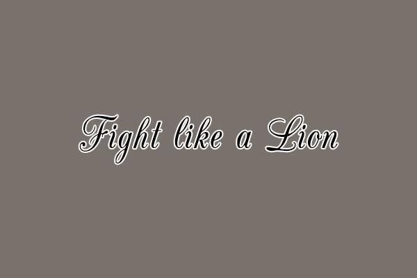 Fight like a Lion