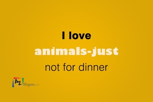 I love animals-just not for dinner