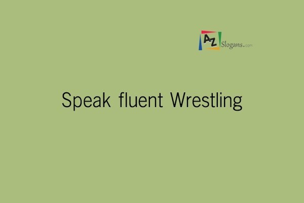 Speak fluent Wrestling