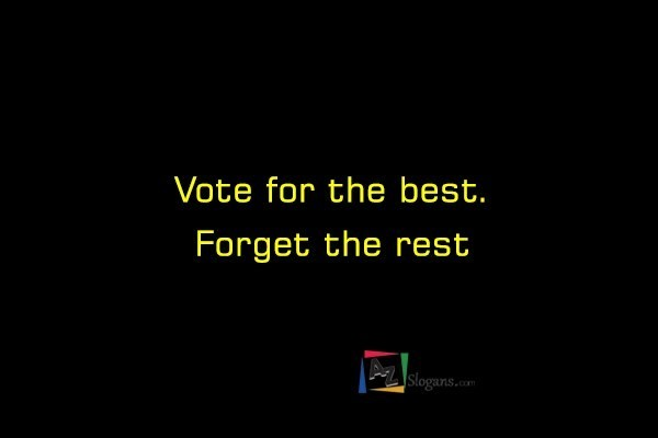 Vote for the best. Forget the rest