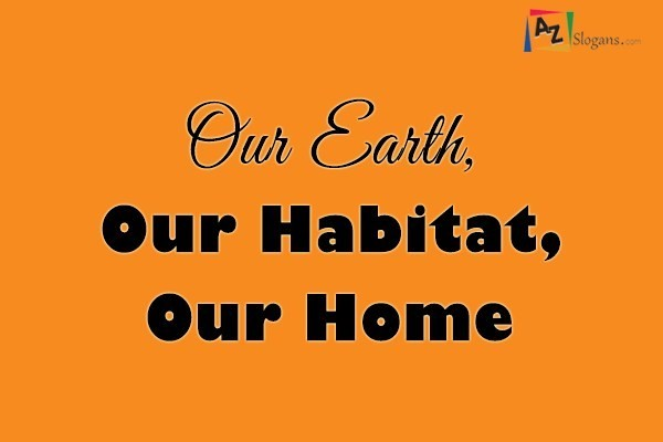 Our Earth, Our Habitat, Our Home