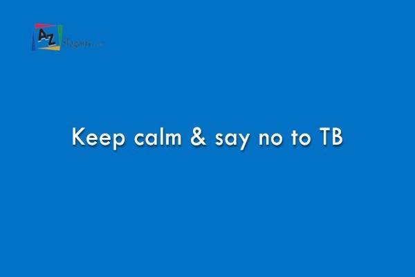 Keep calm & say no to TB