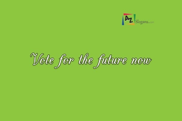Vote for the future now