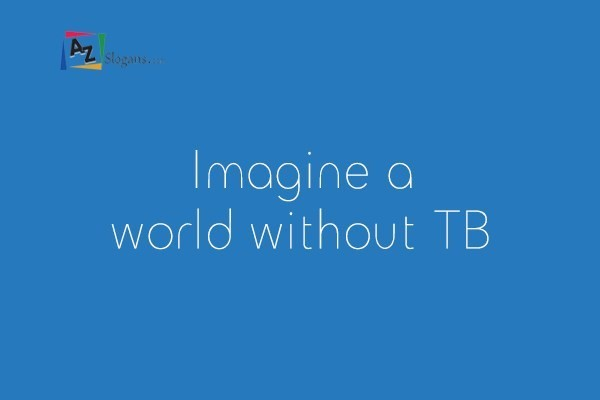 Imagine a world without TB