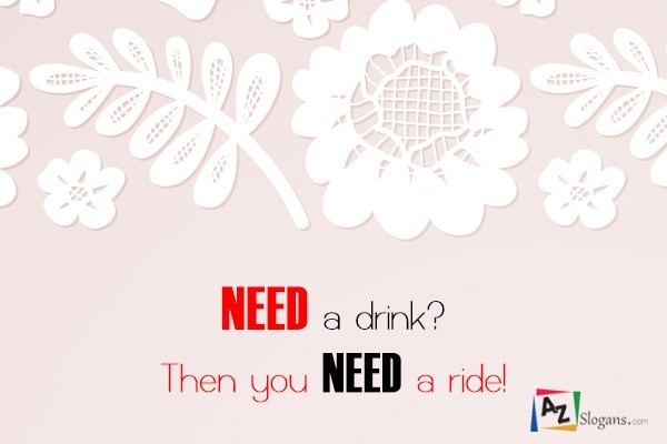 NEED a drink? Then you NEED a ride!
