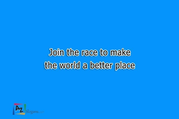 Join the race to make the world a better place