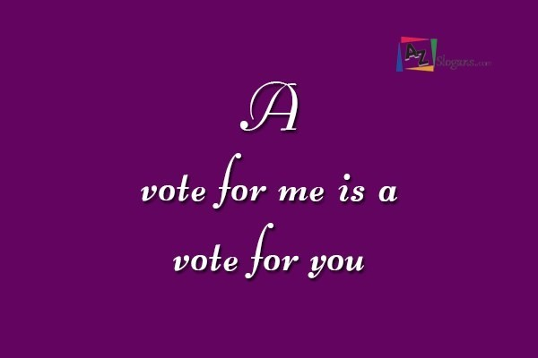 A vote for me is a vote for you
