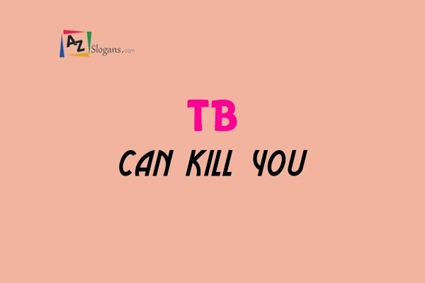 TB can kill you