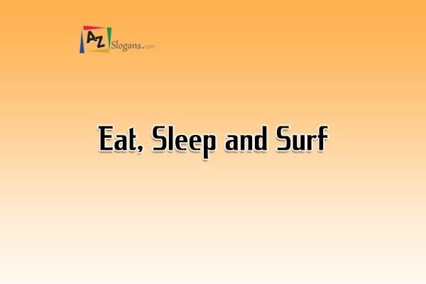 Eat, Sleep and Surf