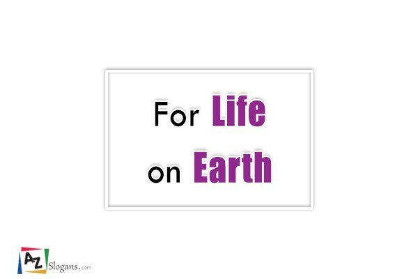 For Life on Earth