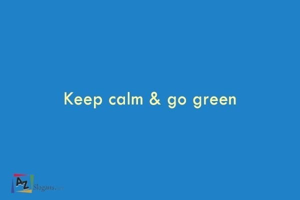 Keep calm & go green