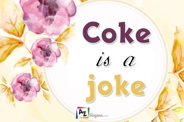Coke is a joke