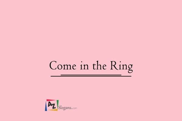 Come in the Ring