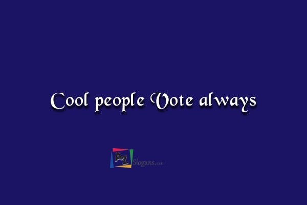 Cool people Vote always
