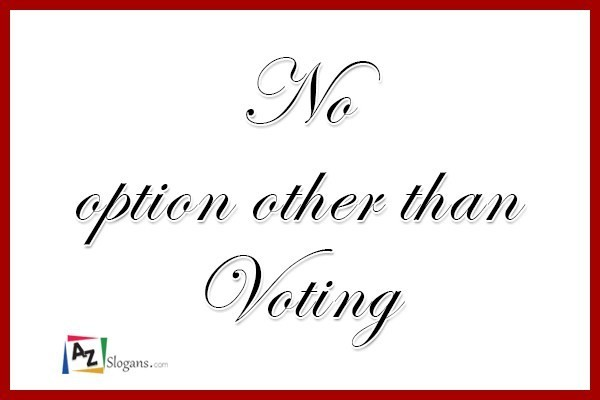 No option other than Voting