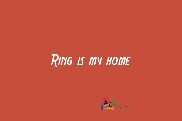Ring is my home