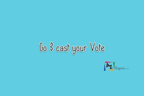 Go & cast your Vote